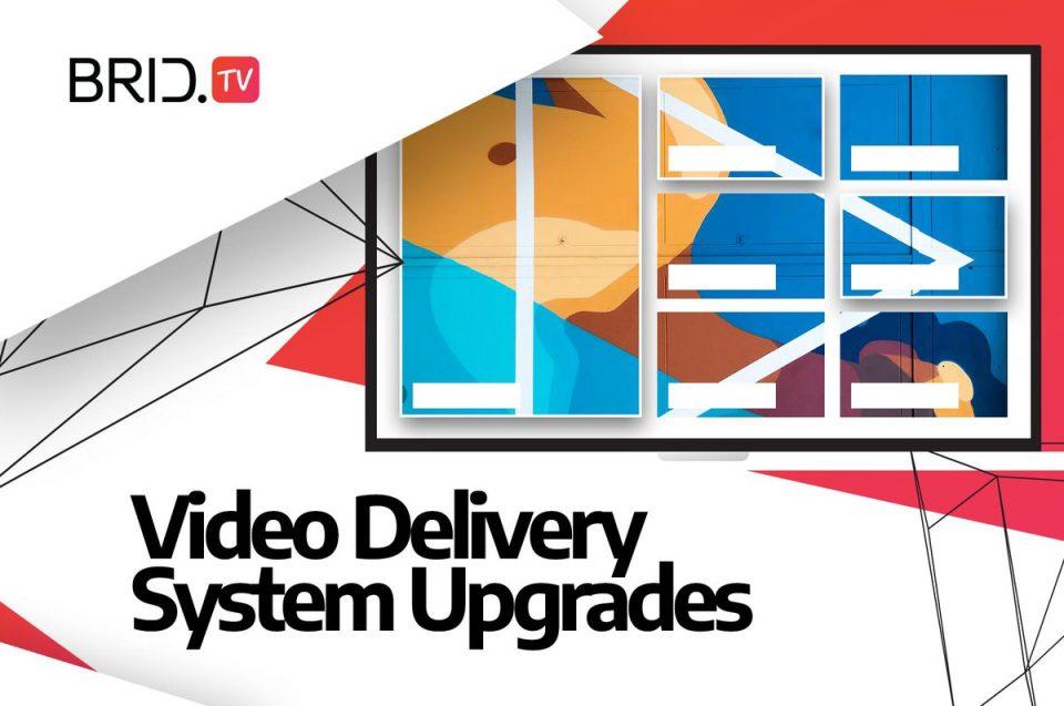video delivery system upgrades BridTV