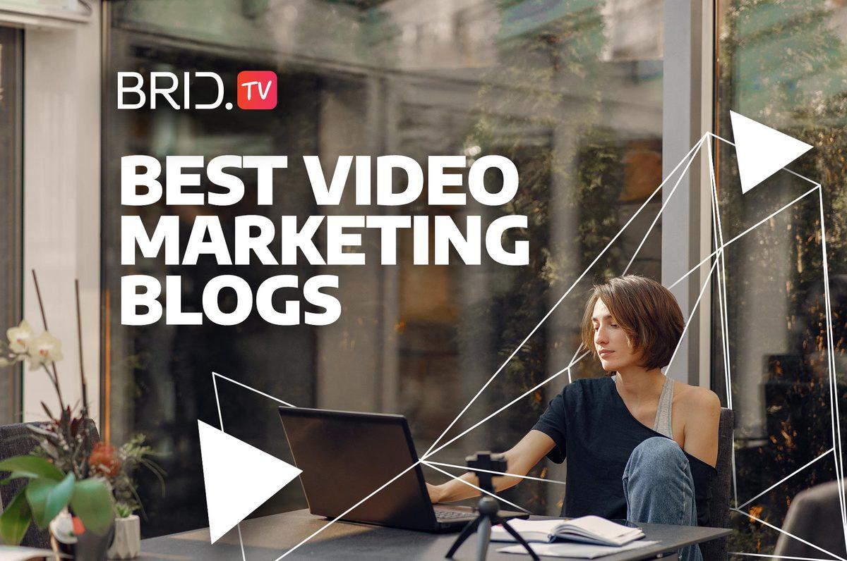 best video marketing blogs BridTV