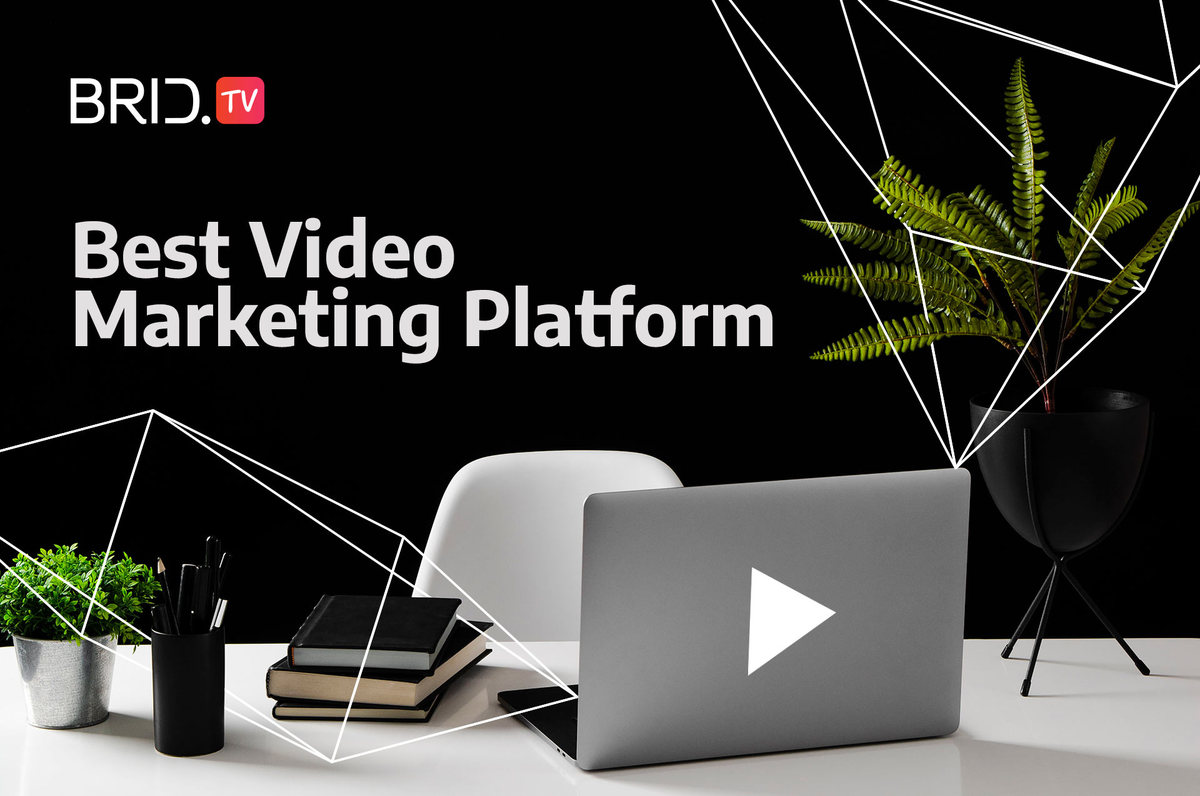 best video marketing platform BridTV