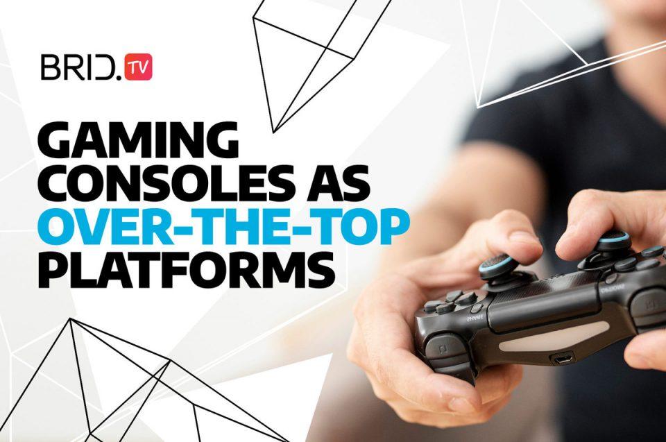 gaming consoles as ott platforms