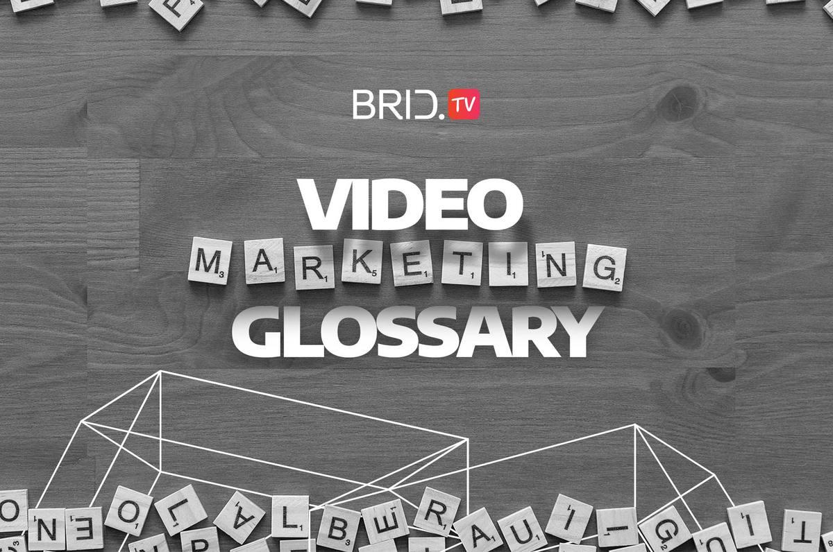 video marketing glossary