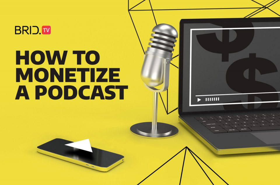 how to monetize a podcast