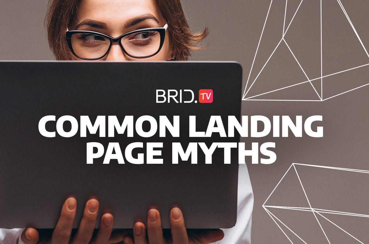 Landing Page Myths