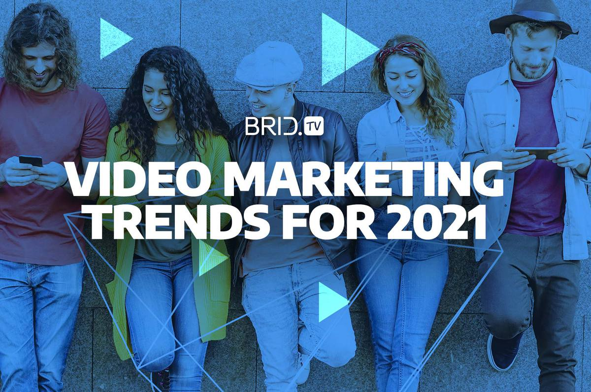 Video Marketing Trends for 2021