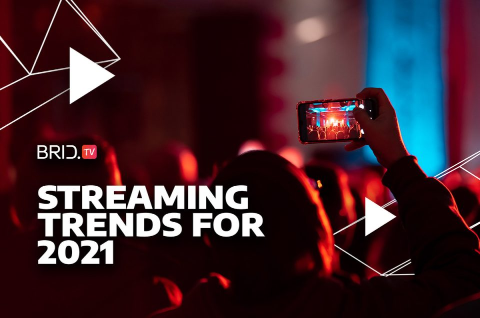 Streaming Trends for 2021