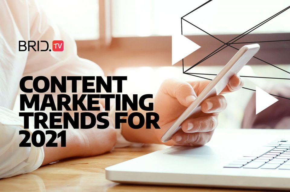 Content Marketing Trends for 2021