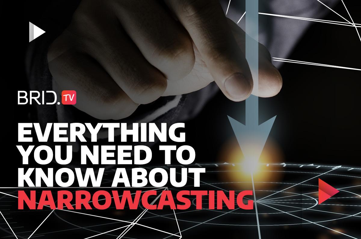what is narrowcasting brid.tv