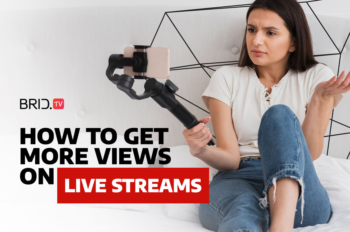 How to Get More Views on Live Streams