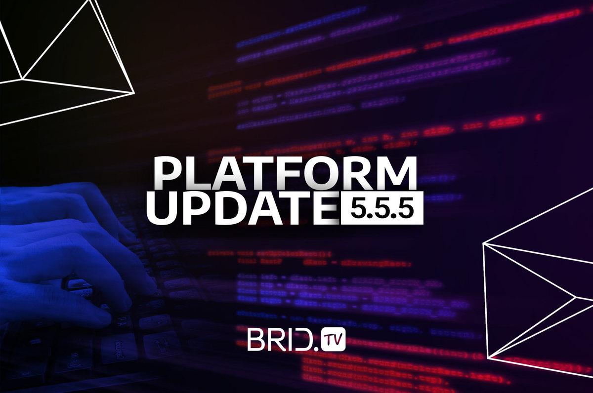 brid.tv platform update 5.5.5.