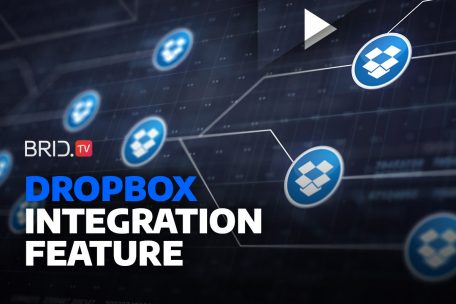Dropbox Integration Feature: Add Your Video Content in a Few Steps