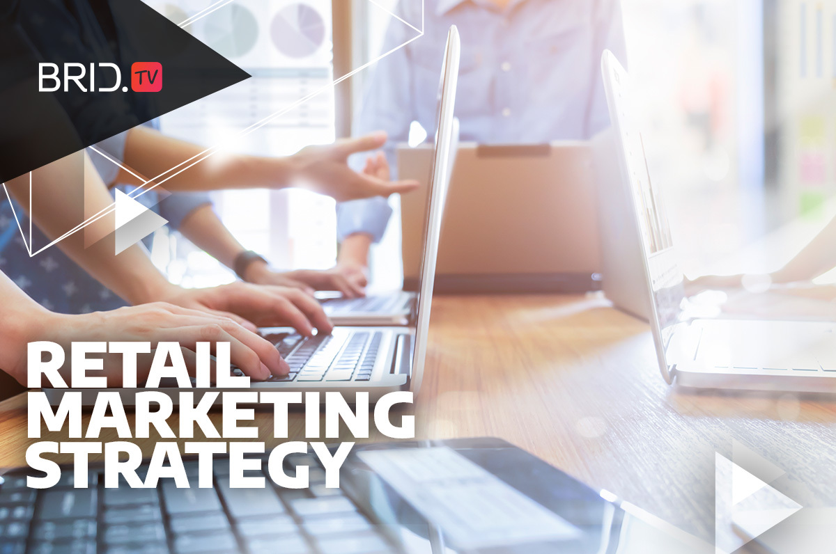 Retail Marketing Strategy: Tips to Drive More Sales