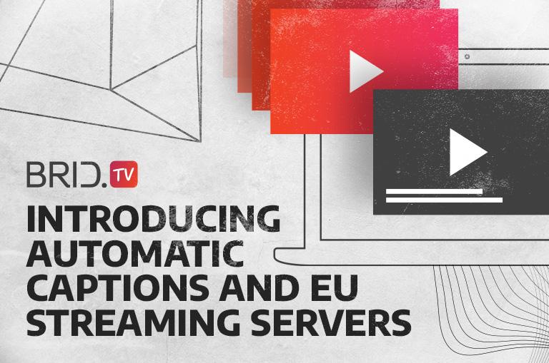 automatic captions and EU streaming servers brid.tv