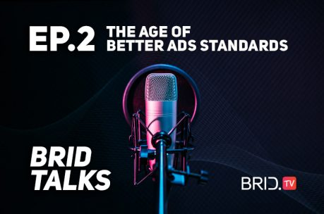 brid talks ep2: the age of better ads standards